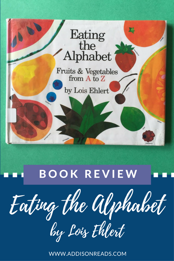 Eating the Alphabet is a great book for learning the alphabet and learning about new fruits and vegetables you may never have heard of. Plus, it makes for a great activity - read the book AND try new fruits and vegetables with your kids. @addisonreads -- www.addisonreads.com