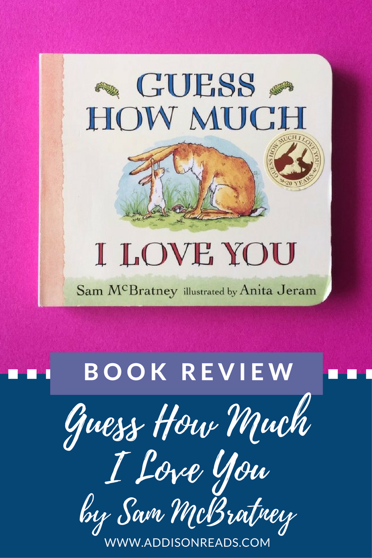 Guess How Much I Love You is a book that will make you want to cuddle your little one all night and tell them how much you love them!! @addisonreads