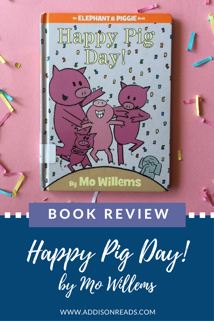 Happy Pig Day is a book that teaches about inclusivity and friendship. Read this book review and others on @addisonreads --- www.addisonreads.com