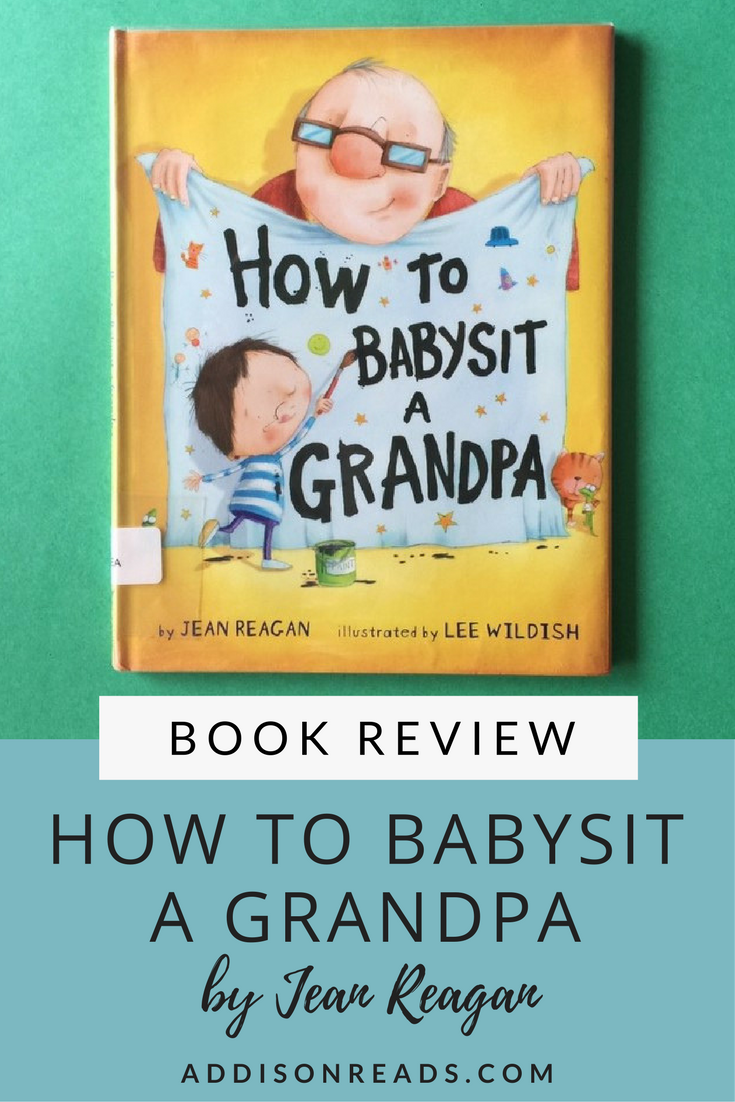 How To Babysit a Grandpa is a heartwarming story that flips the relationship between a grandparent and grandchild - instead, the child is in control! Excellent book for family values. Children's Books with Morals | Best Childrens Books Toddler | Best Children's Books Baby | Best Children's Books of All Time | Children's Author for Kids | Gifts for Grandparents From Kids @addisonreads -- www.addisonreads.com
