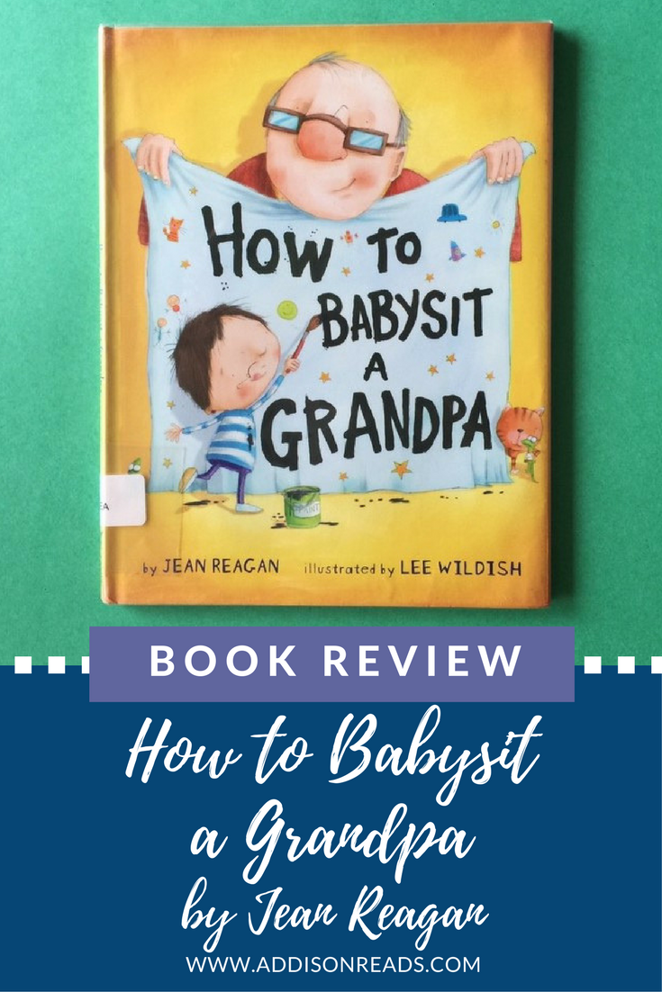 How To Babysit a Grandpa is a heartwarming story that flips the relationship between a grandparent and grandchild - instead, the child is in control! Excellent book for family values. @addisonreads  -- www.addisonreads.com