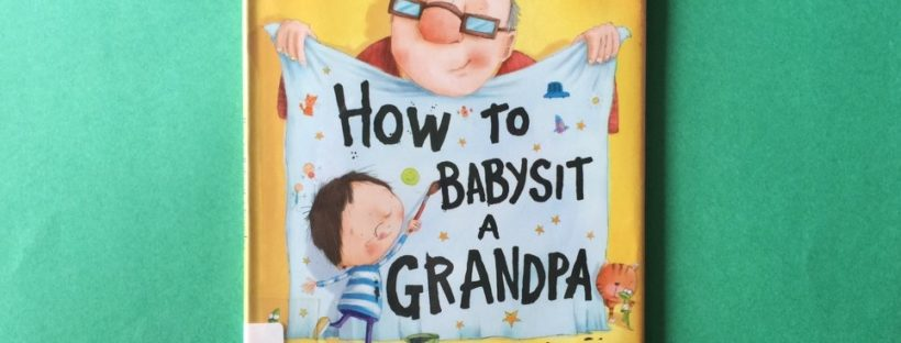 How to Babysit a Grandpa Featured Image (AddisonReads.wordpress.com)