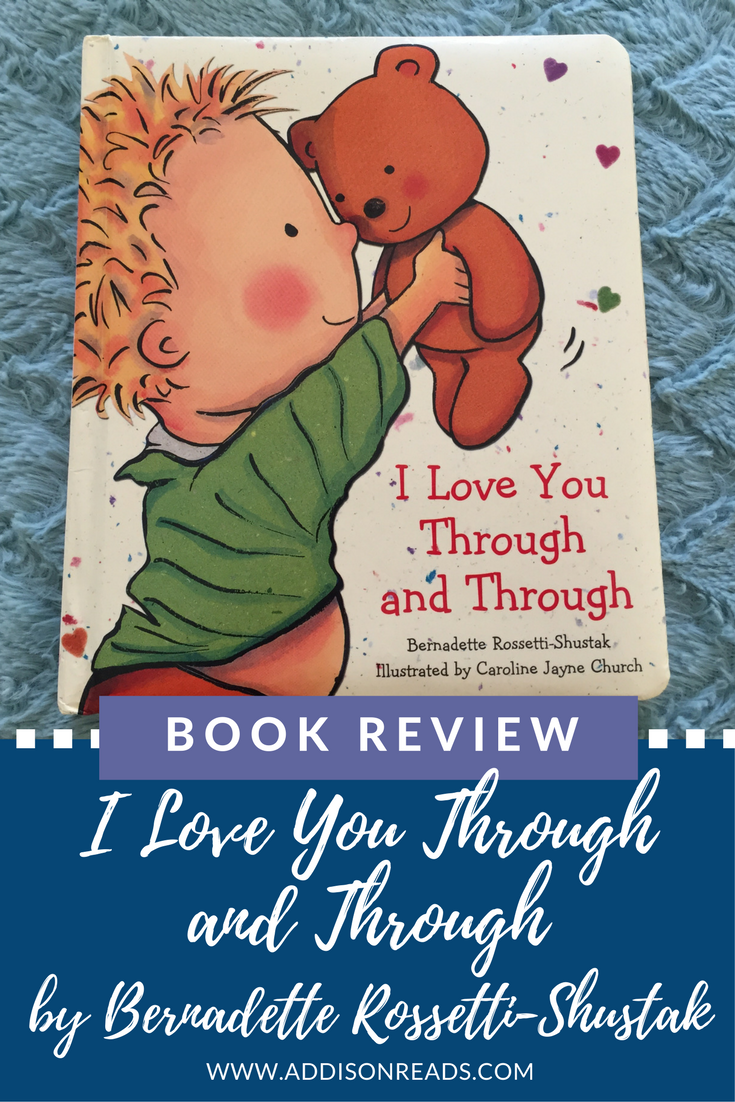 I Love You Through and Through is a board book about unconditional love between a parent and a child. @addisonreads