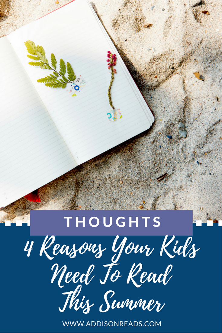 Your kids need to be reading this summer. There are so many benefits to reading and the summer is the perfect time to cultivate this love. 4 Reasons Your Kids Need To Read This Summer @addisonreads --- www.addisonreads.com