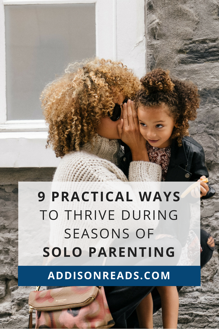 Solo parenting: when you are the sole parent in the house & your parenting partner is away. Learn 9 different practical, actionable ways to thrive during seasons of solo parenting. Solo Parenting Tips | Solo Parenting Families | Intentional Parenting Tips | Military Family Support | Hands Free Mama Letting Go #addisonreads #childrensbooks #intentionalbookshelf #intentionalparenting